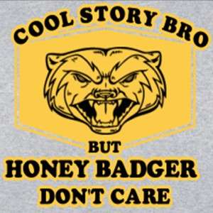 MEME HONEY BADGER DONT CARE TROLL FACE COMICS VIRAL HUMOR FUNNY T