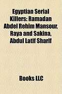 Serial Killers: Ramadan Abdel Rehim Mansour, Raya and Sakina, Abdul