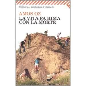 La vita fa rima con la morte (9788807721533): Amos Oz: Books