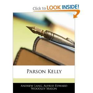 Parson Kelly (9781144436702): Andrew Lang, Alfred Edward