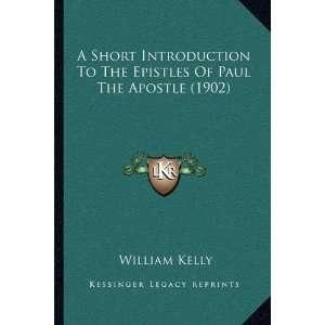 Of Paul The Apostle (1902) (9781165265343): William Kelly: Books