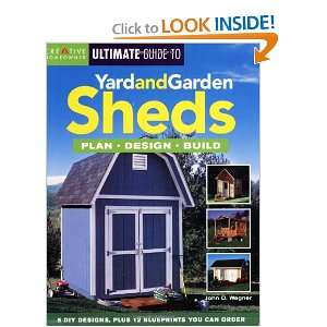 The Ultimate Guide to Yard and Garden Sheds: Plan, Design