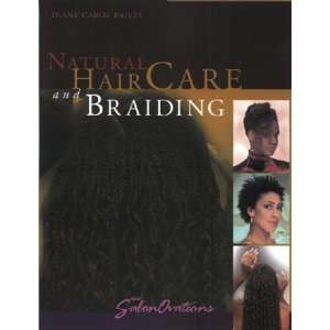 Natural Hair Care and Braiding [Paperback]: Diane Carol