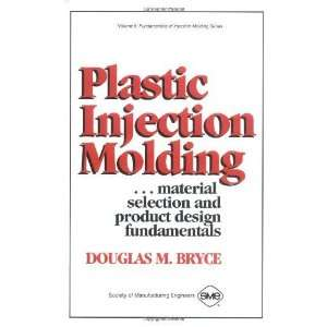 Fundamentals of injection molding series) 1st Edition by Bryce