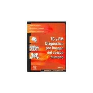 Tomografia Computadorizada y Resonancia Magnetica del Cuerpo Humano: 2