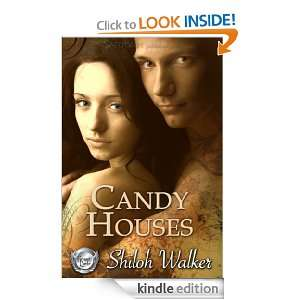Candy Houses: Shiloh Walker:  Kindle Store