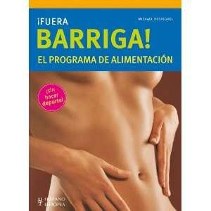Fuera barriga! El programa de alimentacion (Spanish