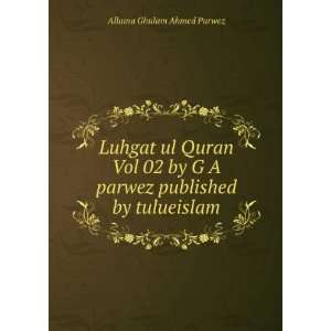 Luhgat ul Quran Vol 02 by G A parwez published by