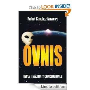OVNIS INVESTIGACION Y CONCLUSIONES (Spanish Edition) Rafael Sanchez