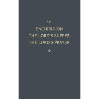 The Lords Supper, the Lords Prayer by Martin Chemnitz (Jan 31, 2005