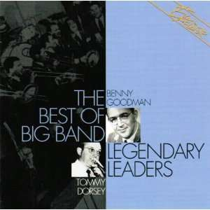 of Big Band Legendary Leaders Tommy Dorsey, Benny Goodman Music