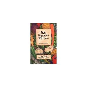From Vegetables, With Love: Siri Ved Kuar Khalsa: Books