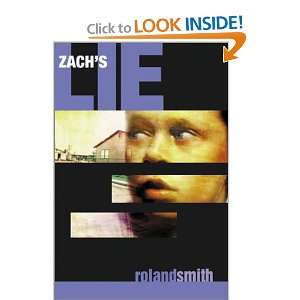 Zachs Lie (9780786814404): Roland Smith: Books