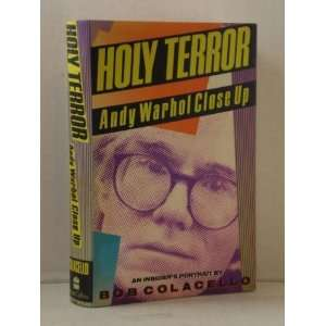 Holy Terror: Andy Warhol Close Up [Hardcover]