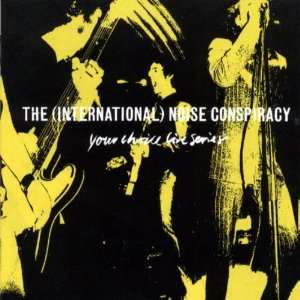 Your Choice Live Series [Vinyl] International Noise Conspiracy Music