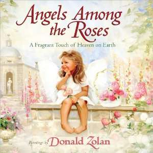 Angels Among the Roses A Fragrant Touch of Heaven on