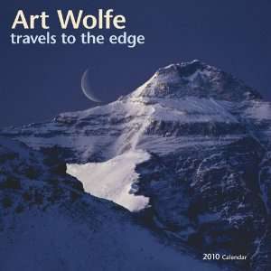Art Wolfe Travels to the Edge 2010 Wall Calendar (9781602372474) Art