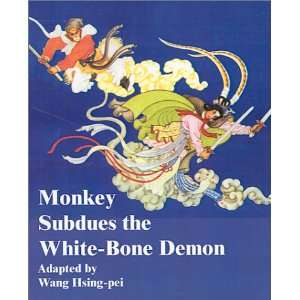 Monkey Subdues the White Bone Demon (9781589633681) Wang