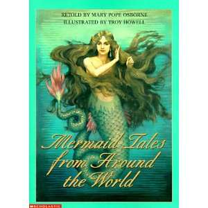 Mermaid Tales from Around the World (9780439047814): Mary
