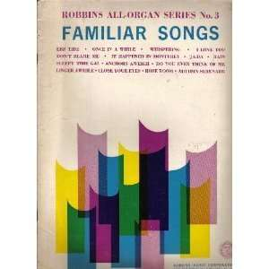 Robbins All Organ Series, Familiar Songs (No. 3) FAMILIAR