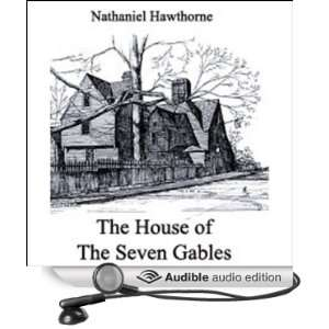 The House of the Seven Gables (Audible Audio Edition