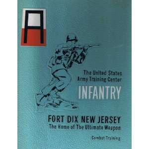 The United States Army Training Center Infantry Fort Dix