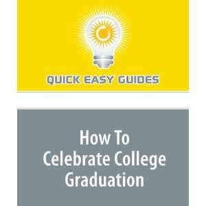 College Graduation Great Ideas to Make Sure Itll Be a Night