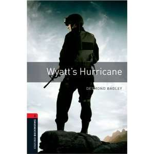 Wyatts Hurricane (Oxford Bookworms ELT): D. Bagley: 9780194791380