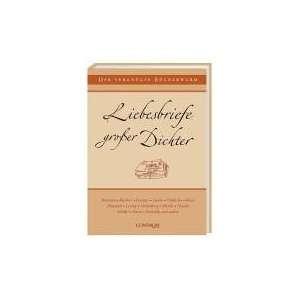 Liebesbriefe groÃ?er Dichter (9783811225718): NA: Books