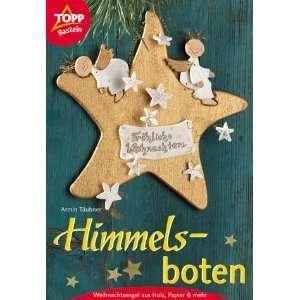 Himmelsboten. Weihnachtsengel aus Holz, Papier und mehr