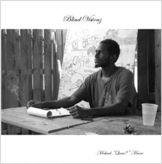 Blind Visionz by Michael Quess? Moore in Poetry