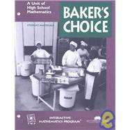Interactive Mathematics Program : Bakers Choice  9781559531467
