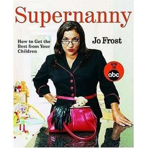 Supernanny: .co.uk: Jo Frost: Books