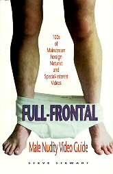 Full Frontal Male Nudity Video Guide by Steve Stewart 1996, Paperback