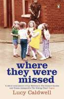 Where They Were Missed (Book) by Lucy Caldwell (2007): Waterstones