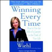 Winning Every Time: How to Use the Skills of a Lawyer in the Trials of