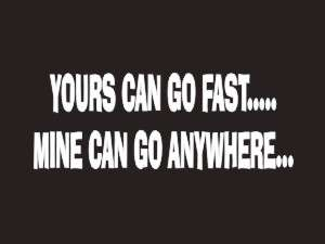 Yours Can Go Fast Funny Bumper Sticker Decal #284